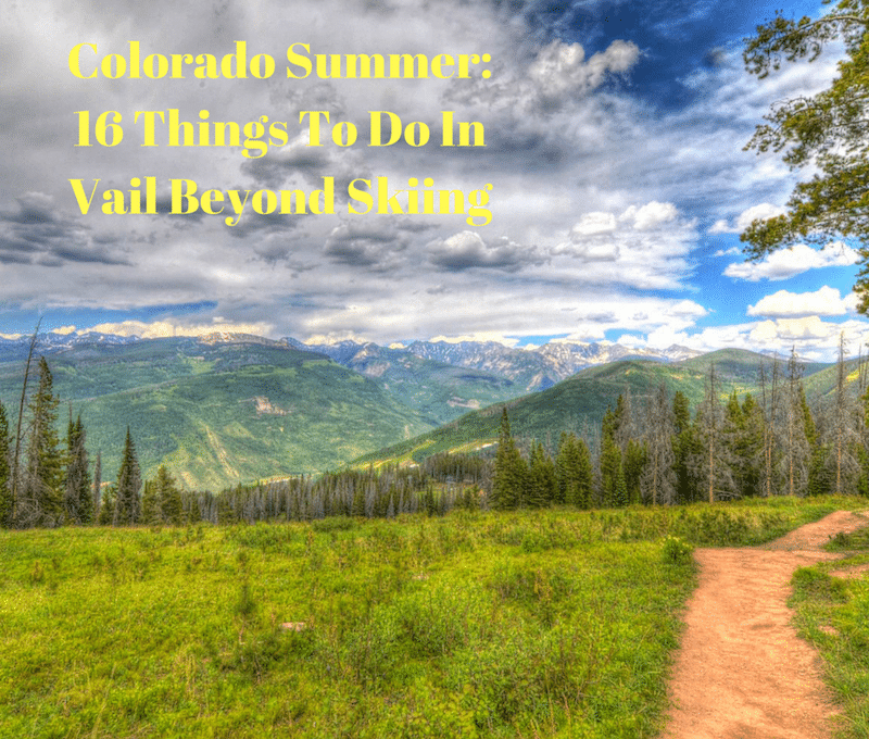 16 Things To Do In Vail Beyond Skiing