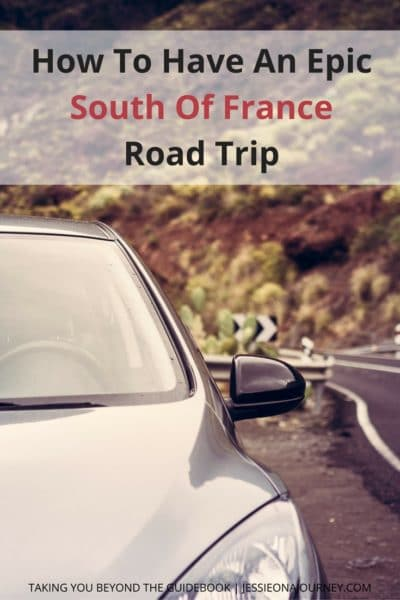 How To Have An Epic South Of France Road Trip