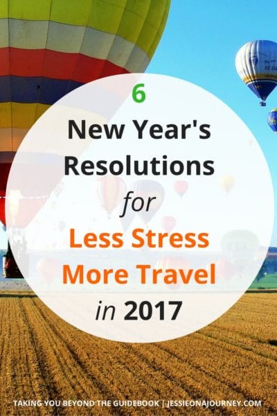6 New Year's Resolutions For Less Stress And More Travel In 2017