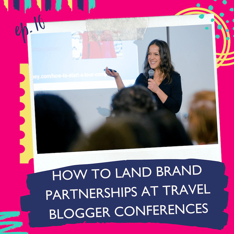 How To Land Brand Partnerships At Travel Blogger Conferences